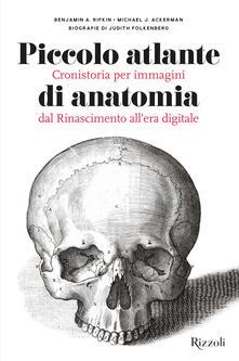 Amatigota.it Piccolo atlante di anatomia. Cronistoria per immagini dal Rinascimento all'era digitale. Ediz. illustrata Image