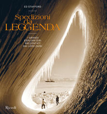 Spedizioni da leggenda. I grandi esploratori raccontati dai loro zaini.pdf