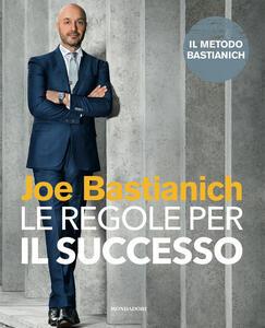 Libro Le regole per il successo Joe Bastianich