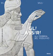 Winniearcher.com Gli Assiri all'ombra del Vesuvio. Catalogo della mostra (Napoli, 3 luglio-16 settembre 2019) Image