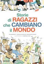 Copertina  Storie di ragazzi che cambiano il mondo
