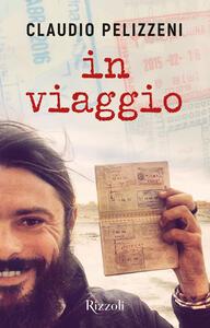 Libro In viaggio Claudio Pelizzeni