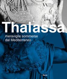 Criticalwinenotav.it Thalassa. Meraviglie sommerse dal Mediterraneo. Ediz. illustrata Image