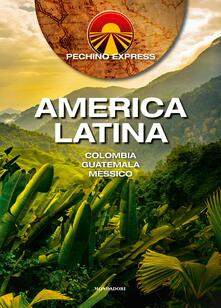 Librisulladiversita.it Pechino Express. America Latina. Colombia Guatemala Messico Image
