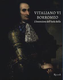 Promoartpalermo.it Vitaliano VI Borromeo. L'invenzione dell'Isola Bella Image