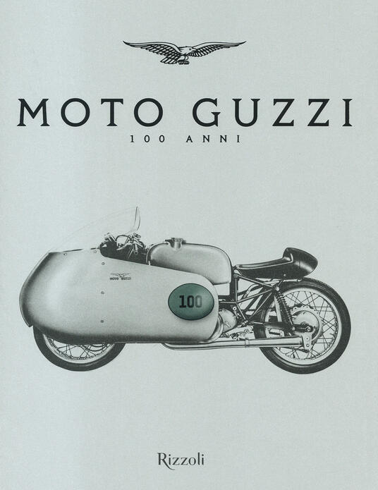 Moto Guzzi 100 anni. Ediz. illustrata - copertina