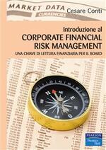 Introduzione al corporate financial risk management. Una chiave di lettura finanziaria per il board