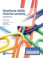 Gestione delle risorse umane. Fondamenti. Ediz. mylab. Con e-text. Con espansione online