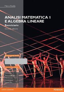 Listadelpopolo.it Analisi matematica 1 e algebra lineare. Eserciziario. Ediz. mylab. Con espansione online Image