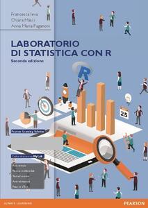 Laboratorio di statistica con R. Eserciziario. Ediz. mylab. Con espansione online