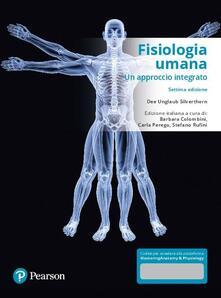 Fisiologia umana. Un approccio integrato. Con Contenuto digitale per download e accesso on line - Dee U. Silverthorn - copertina