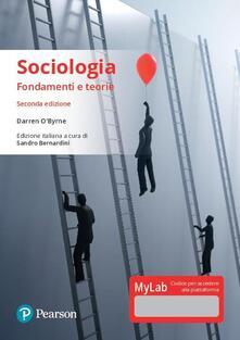 Antondemarirreguera.es Sociologia. Fondamenti e teorie. Ediz. Mylab. Con aggiornamento online Image