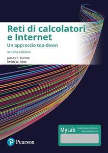 Reti di calcolatori e internet. Un approccio top-down. Ediz. mylab. Con eText. Con aggiornamento online