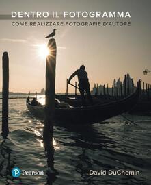 Librisulrazzismo.it Dentro il fotogramma. Come realizzare fotografie d'autore Image
