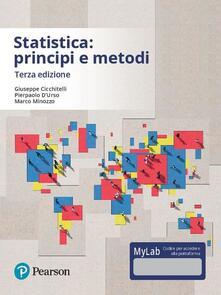 Statistica: principi e metodi. Ediz. mylab. Con aggiornamento online - Giuseppe Cicchitelli,Pierpaolo D'Urso,Marco Minozzo - copertina