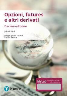 Opzioni, futures e altri derivati. Ediz. Mylab. Con Contenuto digitale per download e accesso on line.pdf