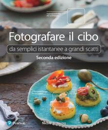 Fotografare il cibo. Da semplici istantanee a grandi scatti.pdf