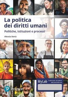 Parcoarenas.it La politica dei diritti umani. Politiche, istituzioni, processi. Ediz. MyLab. Con Contenuto digitale per accesso on line Image