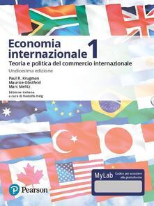 Listadelpopolo.it Economia internazionale. Vol. 1: Teoria e politica del commercio internazionale. Ediz. Mylab. Con Contenuto digitale per accesso on line Image
