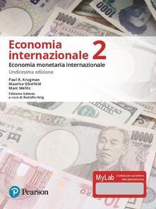 Festivalpatudocanario.es Economia internazionale. Ediz. MyLab. Con Contenuto digitale per accesso on line. Vol. 2: Economia monetaria internazionale. Image