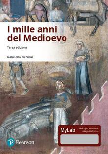 I mille anni del Medioevo. Ediz. Mylab. Con Contenuto digitale per download e accesso on line.pdf