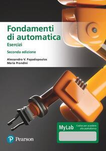 Libro Fondamenti di automatica. Esercizi. Ediz. MyLab. Con Contenuto digitale per accesso on line Maria Prandini Alessandro V. Papadopoulos