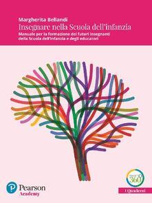 Insegnare nella Scuola dellinfanzia. Manuale per la formazione dei futuri insegnanti della Scuola per linfanzia e degli educatori.pdf