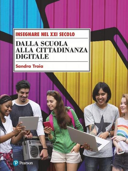 Dalla scuola alla cittadinanza digitale - Sandra Troia - copertina