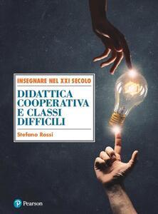 Didattica cooperativa e classi difficili - Stefano Rossi - copertina