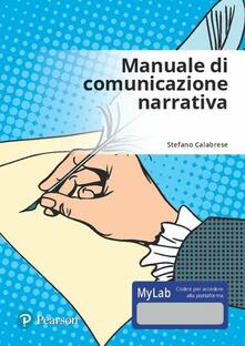 Daddyswing.es Manuale di comunicazione narrativa. Ediz. Mylab. Con Contenuto digitale per accesso on line Image