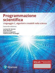 Criticalwinenotav.it Programmazione scientifica. Linguaggio C, algoritmi e modelli nella scienza. Ediz. Mylab. Con Contenuto digitale per accesso on line Image