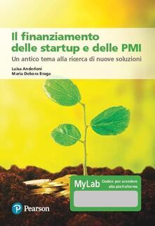 Laboratorioprovematerialilct.it Il finanziamento delle startup e delle PMI. Un antico tema alla ricerca di nuove soluzioni. Ediz. MyLab. Con Contenuto digitale per accesso on line Image