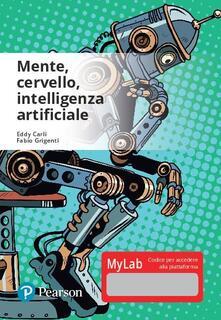 Mente, cervello, intelligenza artificiale. Ediz. Mylab. Con Contenuto digitale per accesso on line.pdf