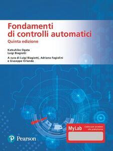 Libro Fondamenti di controlli automatici. Ediz. MyLab. Con Contenuto digitale per download e accesso on line Katsuhiko Ogata Luigi Biagiotti