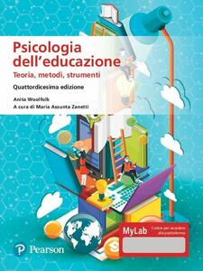 Libro Psicologia dell'educazione. Teorie, metodi, strumenti. Ediz. MyLab. Con Contenuto digitale per accesso on line Anita Woolfolk