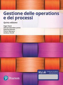 Gestione delle operations e dei processi. Ediz. Mylab. Con Contenuto digitale per accesso on line.pdf