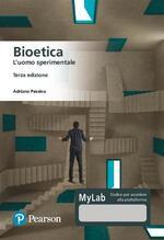 Bioetica. L'uomo sperimentale. Ediz. MyLab. Con Contenuto digitale per download e accesso on line