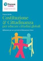 Costituzione & cittadinanza per educare cittadini globali. Riflessioni per un curricolo di educazione civica