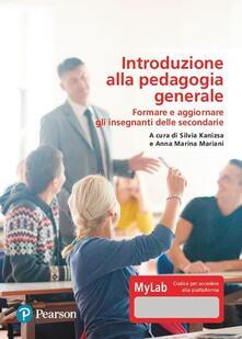 Introduzione alla pedagogia generale. Ediz. MyLab. Con Contenuto digitale per download e accesso on line - copertina