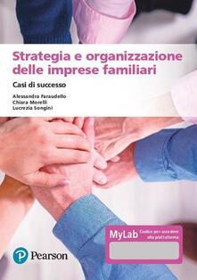 Strategia e organizzazione delle imprese familiari. Casi di successo. Ediz. MyLab. Con espansione online.pdf