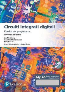 Libro Circuiti integrati digitali. L'ottica del progettista. Ediz. MyLab. Con Contenuto digitale per download e accesso on line Jan M. Rabaey Anantha Chandrakasan Bora Nikolic