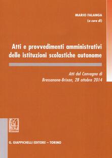 Promoartpalermo.it Atti e provvedimenti amministrativi delle istituzioni scolastiche autonome. Atti del Convegno (Bressanone, 28 ottobre 2014) Image