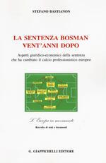 La sentenza Bosman vent'anni dopo. Aspetti giuridico-economici della sentenza che ha cambiato il calcio professionistico europeo