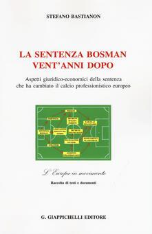 Listadelpopolo.it La sentenza Bosman vent'anni dopo. Aspetti giuridico-economici della sentenza che ha cambiato il calcio professionistico europeo Image