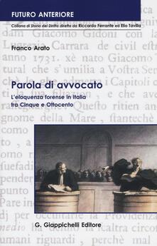 Tegliowinterrun.it Parola di avvocato. L'eloquenza forense in Italia tra Cinque e Ottocento Image