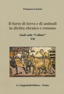 Lpgcsostenible.es Il furto di terra e di animali in diritto ebraico e romano. Studi sulla «Collatio» VII Image