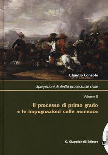 Spiegazioni di diritto processuale civile. Vol. 2: processo di primo grado e le impugnazioni delle sentenze, Il..pdf