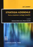 Libro Strategia aziendale. Risorse, competenze e vantaggi competitivi Jay B. Barney