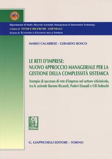 Le reti dimprese. Nuovo approccio manageriale per la gestione della complessità sistemica. Esempio di successo di rete dimprese nel settore vitivinicolo....pdf