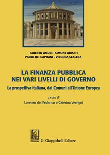 La finanza pubblica nei vari livelli di governo. La prospettiva italiana, dai Comuni allUnione Europea.pdf